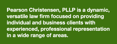 Pearson Christensen, PLLP is a dynamic, versatile law firm focused on providing individual and business clients with experienced, professional representation in a wide range of areas.
